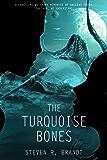 The Turquoise Bones