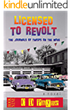 Licensed To Revolt: The Journals of Twisps on the Move (Youth in Revolt Book 9)