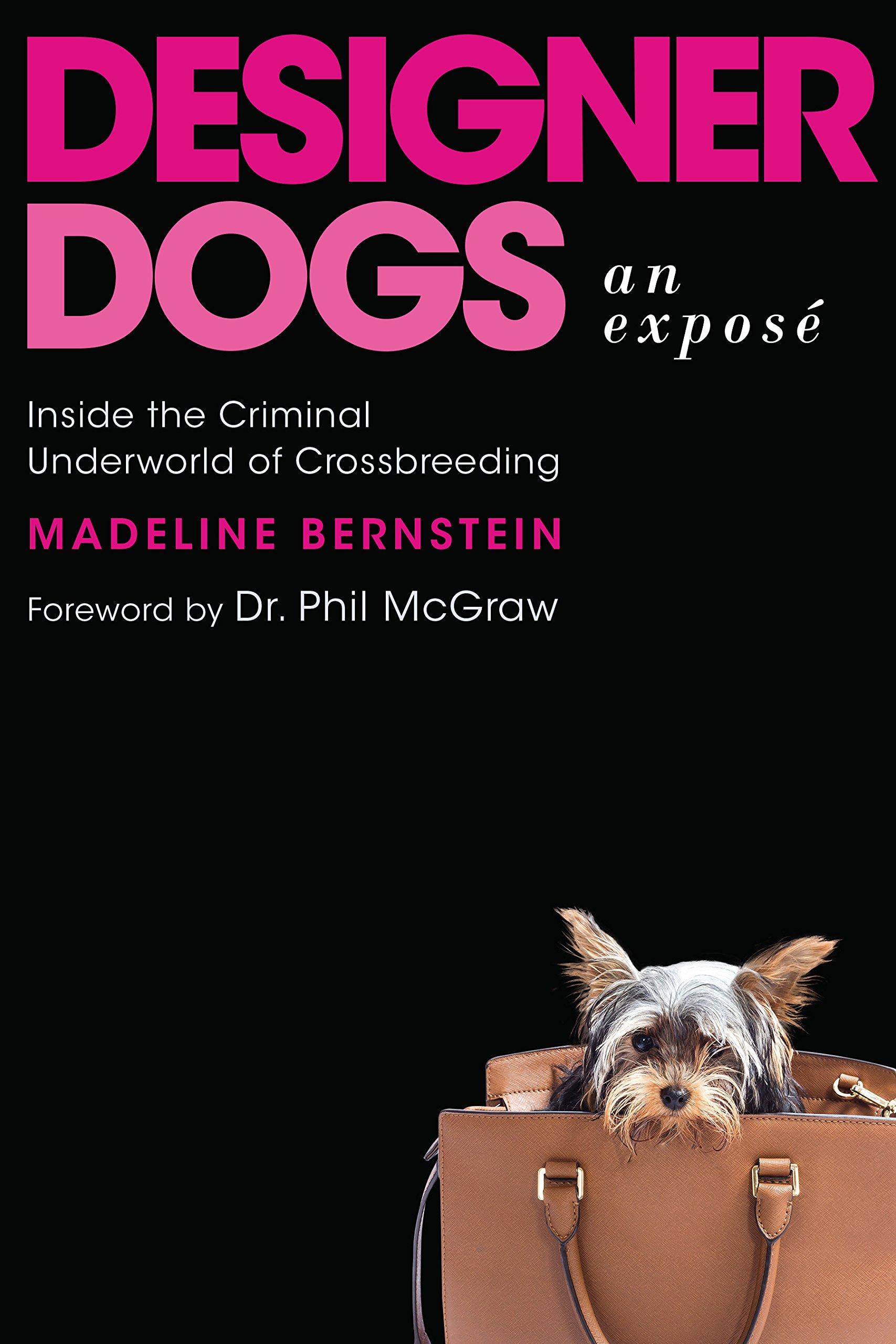 Read Online Designer Dogs: An Exposé: Inside the Criminal Underworld of Crossbreeding pdf