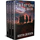 The Fast Guns of the West: A Historical Western Adventure Collection