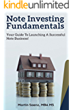 Note Investing Fundamentals: Your Guide to Launching a Successful Note Business!