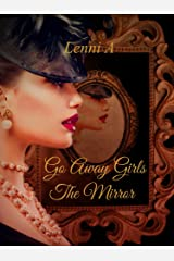 Go Away Girls: The Mirror Kindle Edition