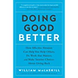 Doing Good Better: How Effective Altruism Can Help You Make a Difference