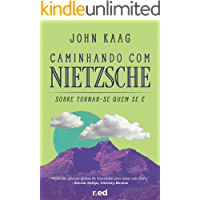 Caminhando com Nietzsche: Sobre Tornar-se Quem Se É