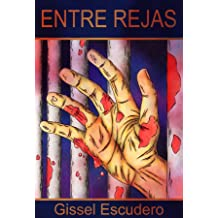 Entre rejas (Spanish Edition) Apr 6, 2013