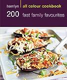 Hamlyn All Colour Cookery: 200 Fast Family Favourites: Hamlyn All Colour Cookbook