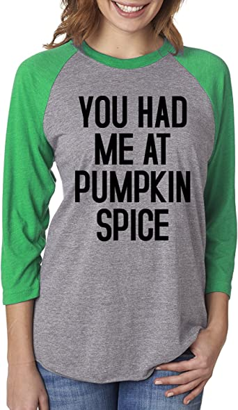 Had Me at Pumpkin Spice Funny Saying Womens T-Shirt