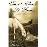 Dare To Share A Dream (A Clean/Sweet Historical Fiction Series Book 2)