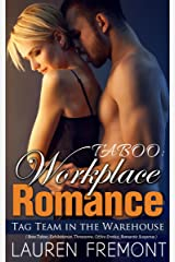 Workplace Romance: Tag Team In The Warehouse ( Boss Taboo, Exhibitionist, Threesome, Office Erotica, Romantic Suspense ) Kindle Edition