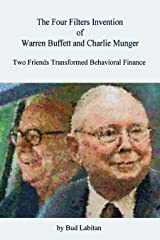 The Four Filters Invention of Warren Buffett and Charlie Munger Kindle Edition