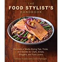 The Food Stylist's Handbook: Hundreds of Media Styling