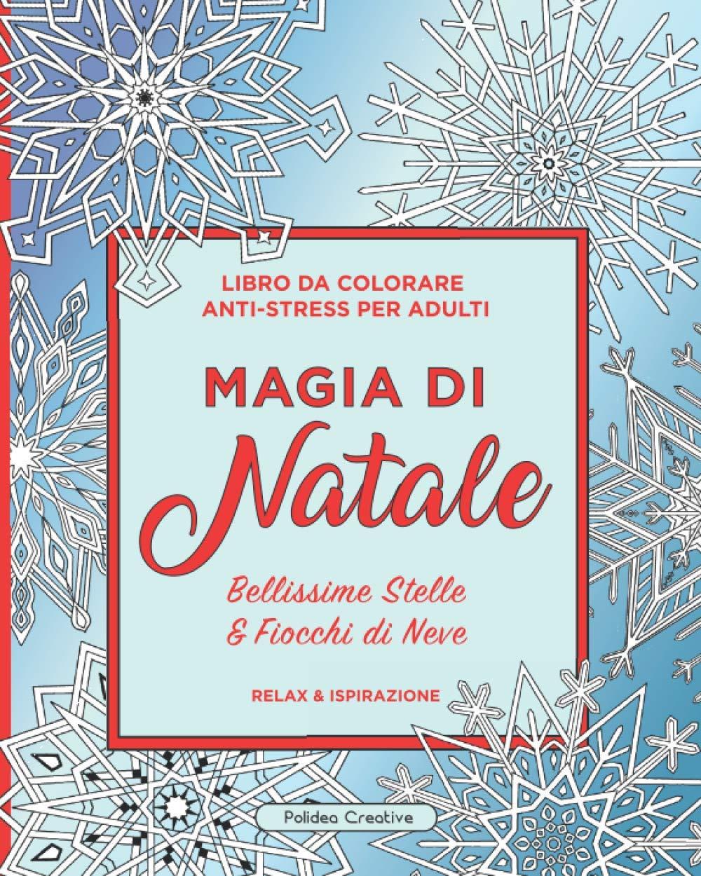 Disegni Di Natale Da Colorare Per Adulti.Magia Di Natale Libro Da Colorare Anti Stress Per Adulti Bellissime Stelle Fiocchi Di Neve Amazon It Polidea Creative Libri