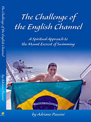 The Challenge of the English Channel: A Spiritual Approach to the Mount Everest of Swimming