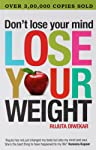 Don't Lose Your Mind Lose Your Weight price comparison at Flipkart, Amazon, Crossword, Uread, Bookadda, Landmark, Homeshop18