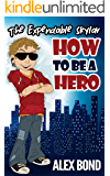How To Be a Hero: The Expendable Skylar (How To Be a Hero:The Expendable Skylar Book 1) (English Edition)