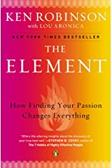 The Element: How Finding Your Passion Changes Everything Kindle Edition