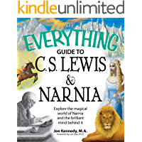 The Everything Guide to C.S. Lewis & Narnia Book: Explore the magical world of Narnia and the brilliant mind behind it (Everything®)