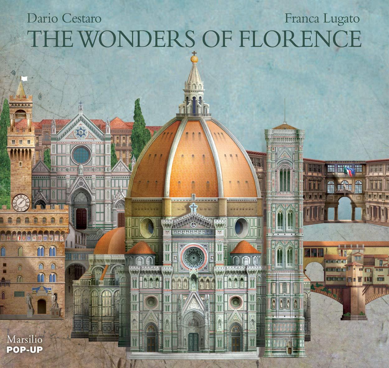 The wonders of Florence. Libro pop-up. Ediz. illustrata (Libri illustrati) [Idioma Inglés]