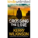 Crossing the Line: A gripping mystery thriller with a shocking twist (Detective Jessica Daniel Thriller Series Book 8)