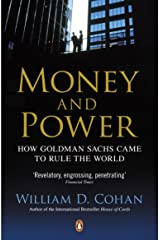 Money and Power: How Goldman Sachs Came to Rule the World Paperback