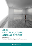 AC/E Digital Culture Annual Report 2014: Focus 2014: The Use of New Technologies in the Performing Arts (Anuario ACE)