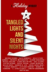 Tangled Lights and Silent Nights: A Holiday Anthology Kindle Edition