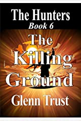 The Killing Ground (The Hunters Book 6) Kindle Edition