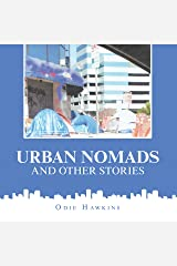 Urban Nomads and Other Stories Kindle Edition