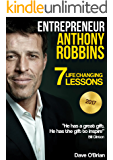 """Entrepreneur: Anthony Robbins: 7 Life Changing Lessons (Free """"9 Keys to improving your life"""" and """"10 Minutes Morning Ritual guide"""" Inside) (English Edition)"""