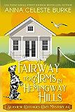 A Fairway to Arms in Hemingway Hills Seaview Cottages Cozy Mystery #4 (Seaview Cottages Cozy Mystery Series)