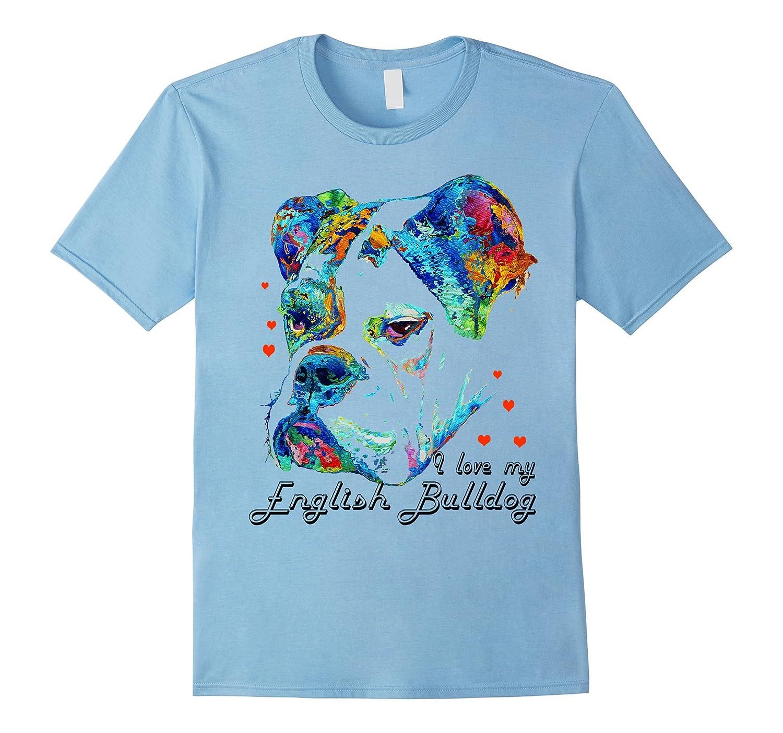 English bulldog shirt i love my english bulldog t shirts T shirts for english bulldogs