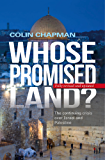Whose Promised Land?: The continuing conflict over Israel and Palestine