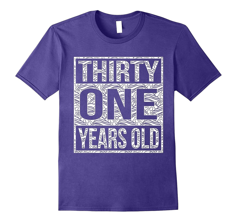 31 Years Old 31st Birthday Shirt Teevkd