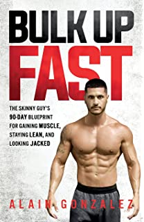 Bulk Up Fast The Skinny Guys 90 Day Blueprint For Gaining Muscle Staying