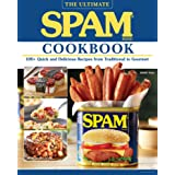 The Ultimate SPAM Cookbook: 100+ Quick and Delicious Recipes from Traditional to Gourmet (Fox Chapel Publishing) How to Eleva