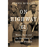 On Highway 61: Music, Race and the Evolution of Cultural Freedom book cover