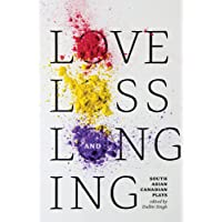 Love, Loss, and Longing: South Asian Canadian Plays