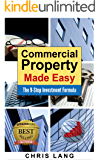 Commercial Property Made Easy: The 9-Step Investment Formula