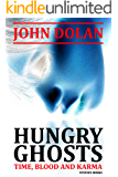 Hungry Ghosts (Time, Blood and Karma Book 2)