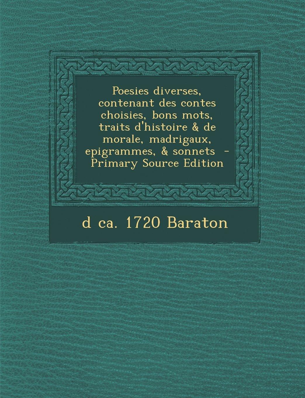 Poesies diverses, contenant des contes choisies, bons mots, traits d'histoire & de morale, madrigaux, epigrammes, & sonnets (French Edition) ebook