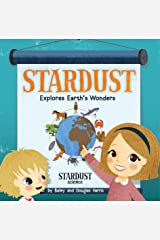Stardust Explores Earth's Wonders Kindle Edition