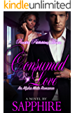 Consumed By Love: An Alpha Male Romance