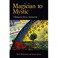 Magician to Mystic: A Mediumistic Path to a Spiritual Life
