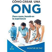 Como crear una ONG (Gestion de ONG nº 1) (Spanish Edition) Oct 24, 2016