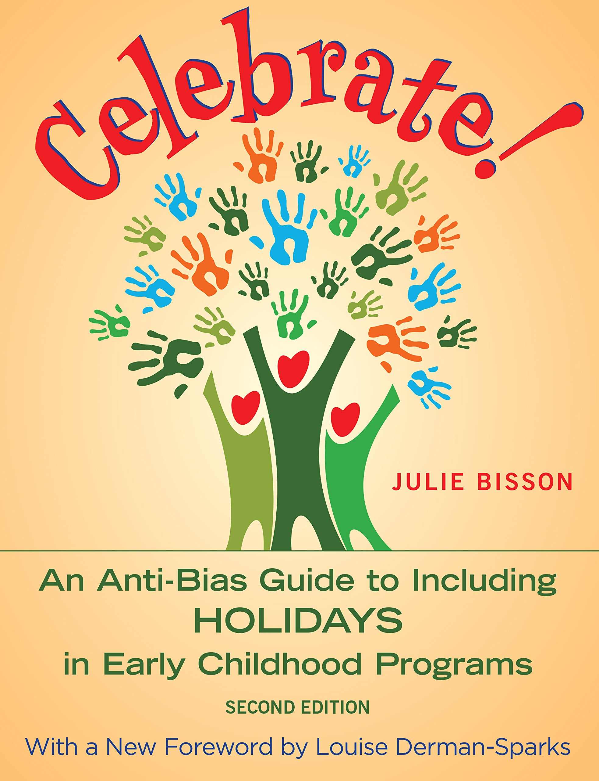 Celebrate!: An Anti-Bias Guide to Including Holidays in Early Childhood Programs pdf epub