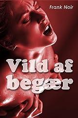 Vild af Begær (Danish Edition) Kindle Edition