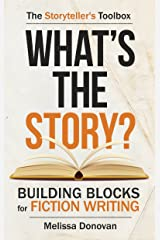 What's the Story? Building Blocks for Fiction Writing (The Storyteller's Toolbox Book 1) Kindle Edition