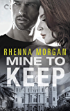 Mine to Keep: A Steamy Protective Hero Romance (NOLA Knights Book 3)