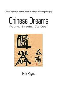Chinese Dreams: Pound, Brecht, Tel Quel