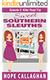 Killer Road Trip: Cozy Mysteries Women Sleuths Series (Sweet Southern Sleuths Short Stories Book 5)